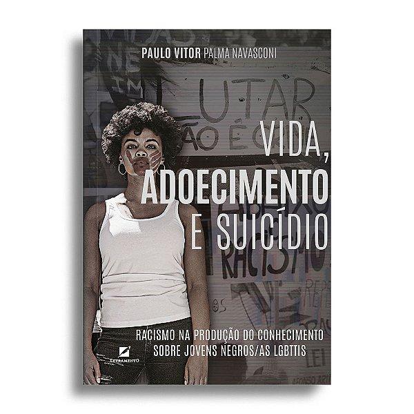 Vida, adoecimento e suicídio: racismo na produção do conhecimento sobre jovens Negros(as) LGBTTIs