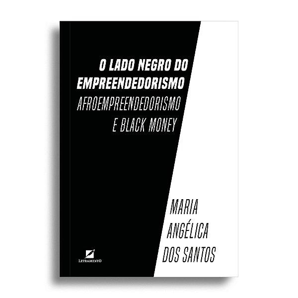 O lado negro do empreendedorismo: afroempreendedorismo e black money