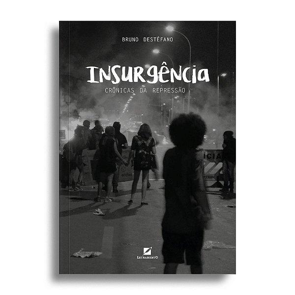 Insurgência: crônicas da repressão