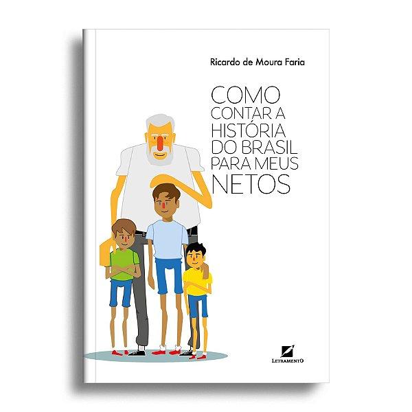 Como contar a história do Brasil aos meus netos