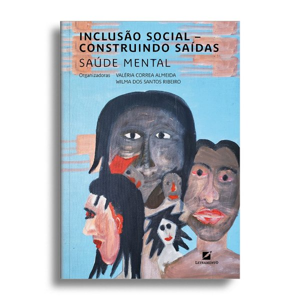 Inclusão social – construindo saídas: saúde mental