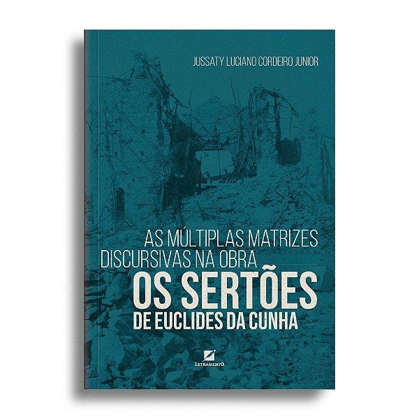 As múltiplas matrizes discursivas na obra Os Sertões de Euclides da Cunha