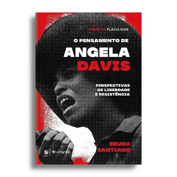 O pensamento de Angela Davis: perspectivas de liberdade e resistência
