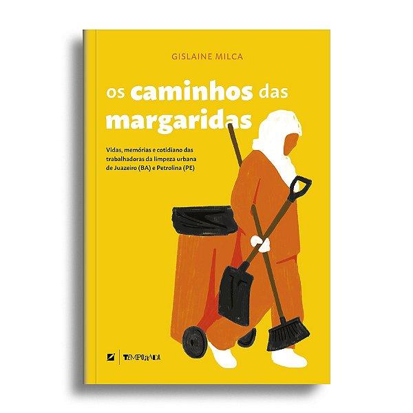 Os caminhos das margaridas: vidas, memórias e cotidiano das trabalhadoras da limpeza urbana de Juazeiro e Petrolina