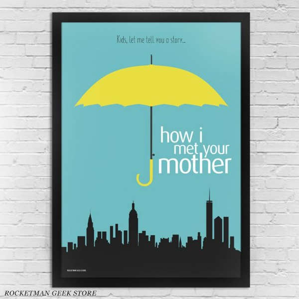 POSTER COM MOLDURA HOW I MET YOUR MOTHER