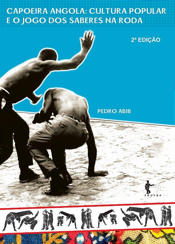 Capoeira Angola: cultura popular e o jogo dos saberes na roda
