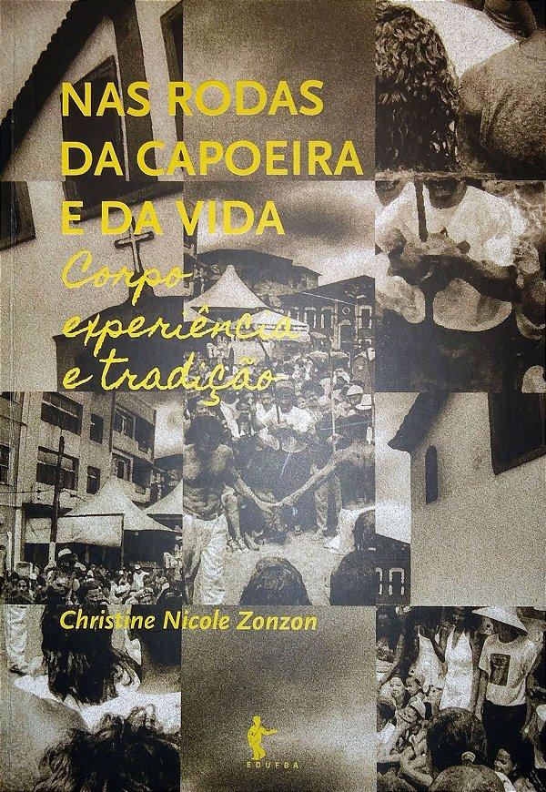Nas rodas da Capoeira e da vida