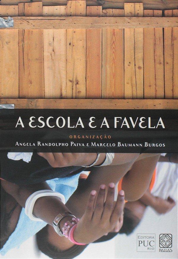A Escola e a Favela (DESATIVADO)