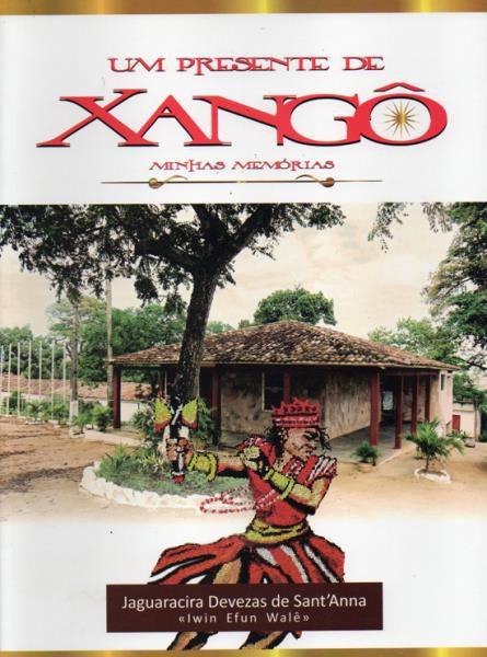 Um presente de Xangô - Minhas memórias