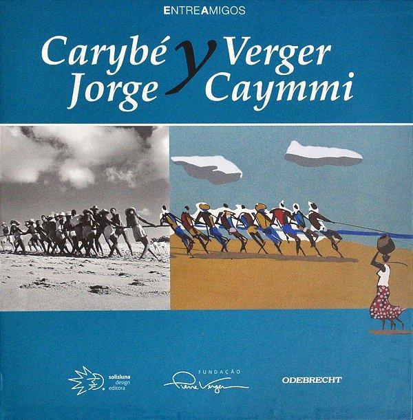Kit Trilogia Entre Amigos: Verger, Carybé, Jorge y Caymmi (Edição Espanhol/Inglês)