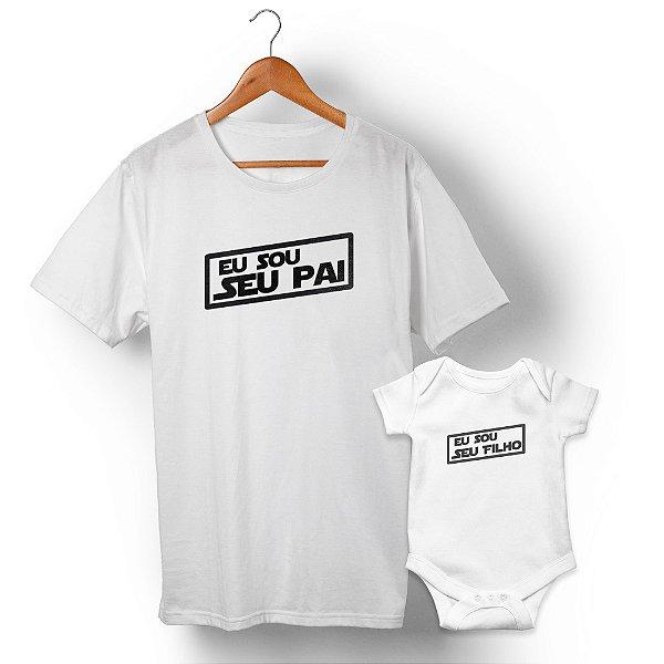 Kit Eu Sou Seu Pai Filho Branco Camiseta Unissex e Body Infantil