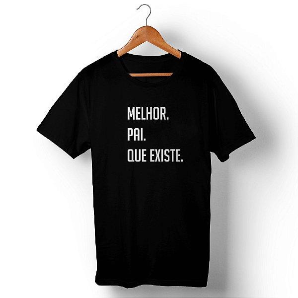 Camiseta Unissex Melhor Pai Que Existe Preta
