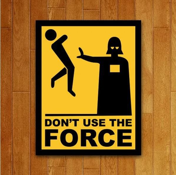 Placa Don't Use The Force