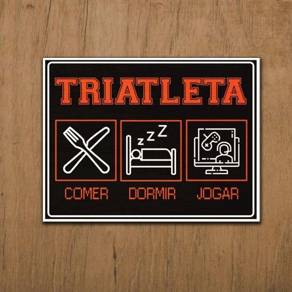 Placa Decorativa Triatleta Jogar Comer Dormir