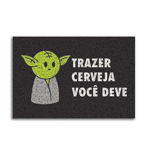 Capacho Vinil Trazer Cerveja Você Deve