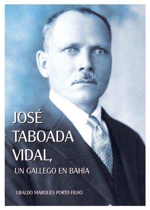 Jose Taboada Vidal. Um Gallego em Bahía