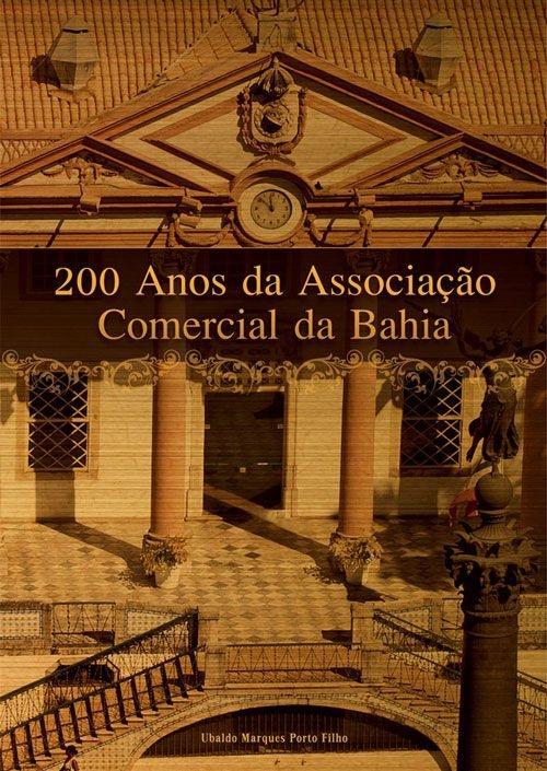 200 Anos da Associação Comercial da Bahia