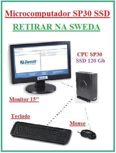 PDV SP30 - CPU SP30 com SSD 120Gb - SWEDA {RETIRAR NA FABRICA} *** REVENDA AUTORIZADA ***