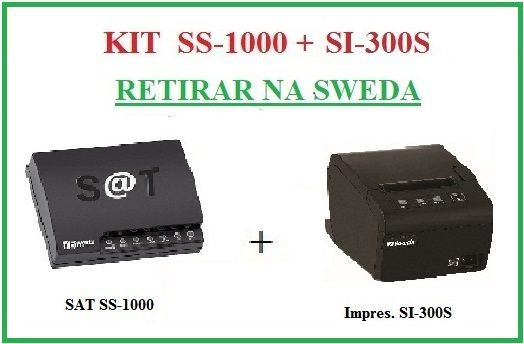 SAT FISCAL SS-1000 + Impressora de Cupom SI-300S [KIT] - SWEDA {RETIRAR NA FABRICA} ## REVENDA AUTORIZADA ##