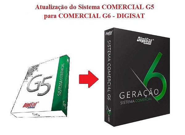 ATUALIZAÇÃO do Sistema COMERCIAL G5 para COMERCIAL G6 - DIGISAT   *** REVENDA AUTORIZADA ***