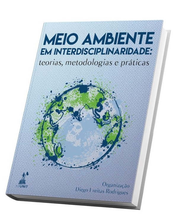 MEIO AMBIENTE EM INTERDISCIPLINARIDADE: teorias, metodologias e práticas