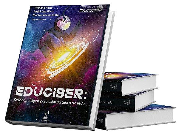 EDUCIBER: Diálogos ubíquos para além da tela e da rede