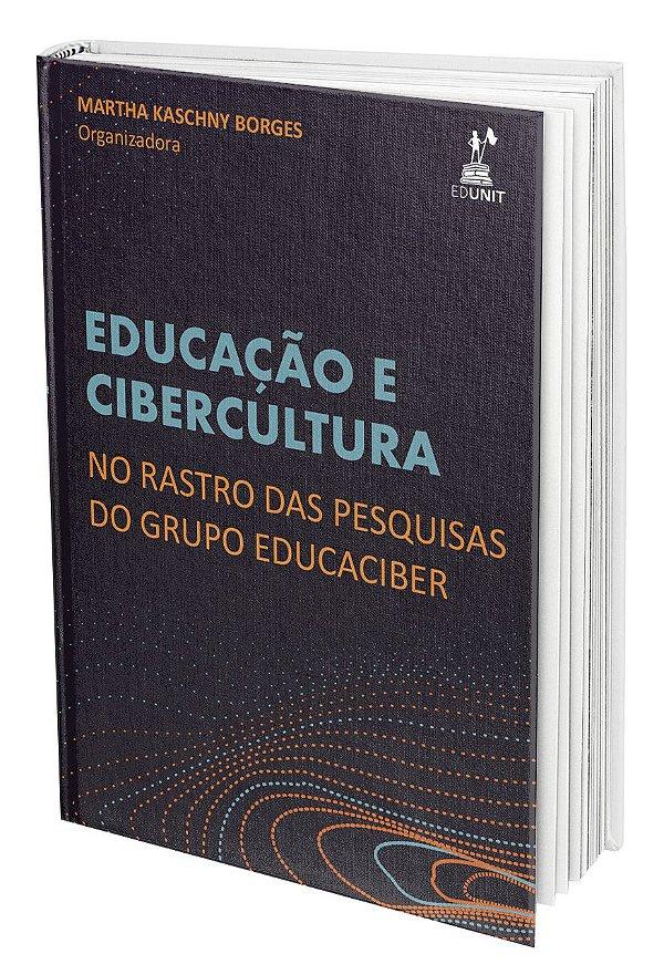Educação e Cibercultura: no rastro das pesquisas do grupo Educaciber
