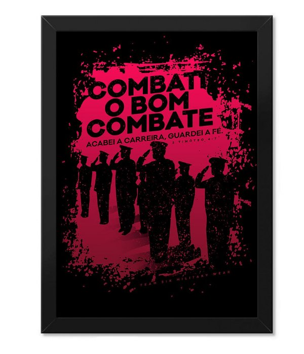 Poster Militar com Moldura Combati o Bom Combate