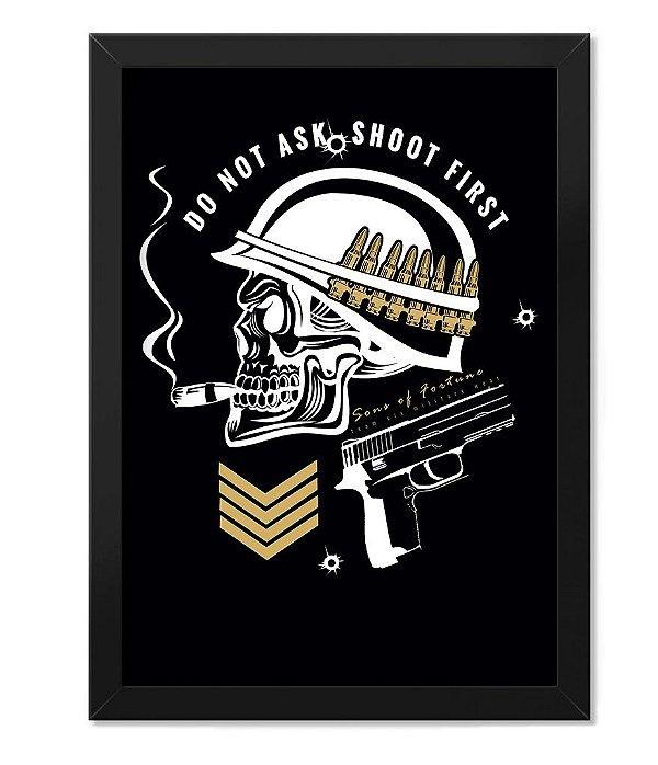 Poster Militar com Moldura Do Not Ask Shoot First