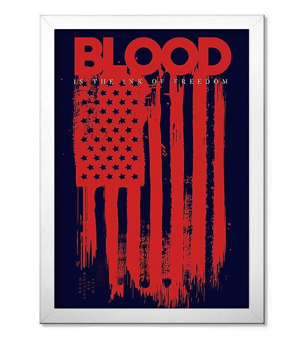 Poster Militar com Moldura Blood is the Ink of Freedom