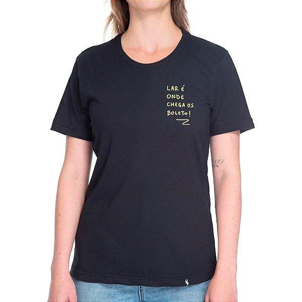 Lar é Onde Chega os Boleto - Camiseta Basicona Unissex