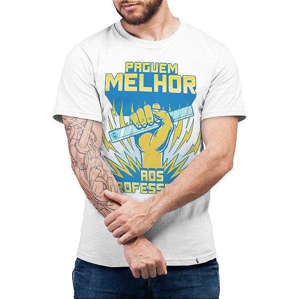 Paguem Melhor aos Professores - Camiseta Basicona Unissex