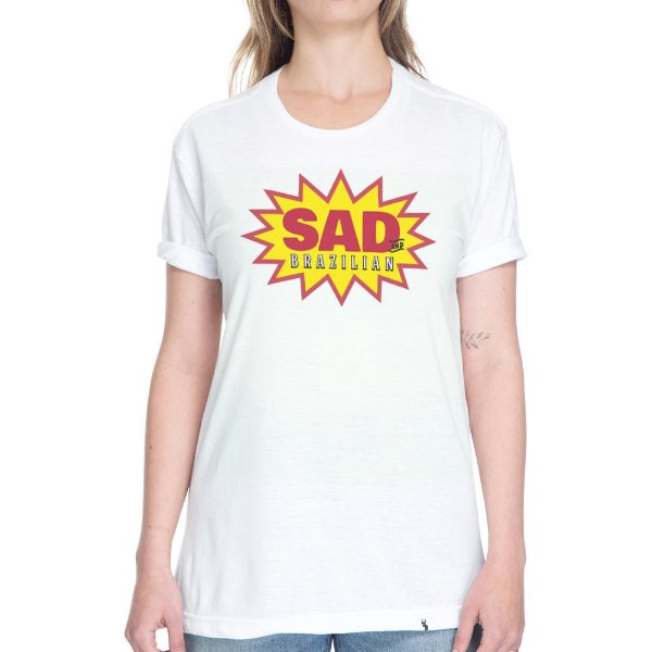 Sad and Brazilian - Camiseta Basicona Unissex