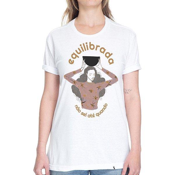 Equilibrada Não Sei Até Quando #azmina - Camiseta Basicona Unissex