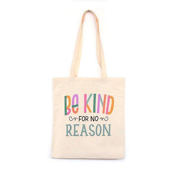 Be Kind For No Reason  - Bolsa de Lona