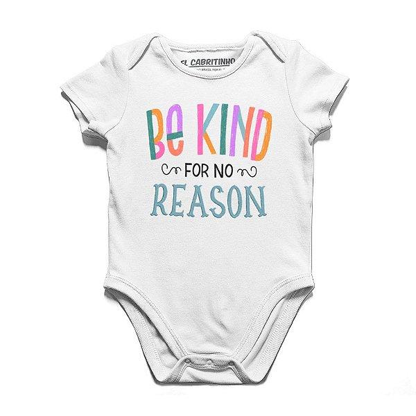 Be Kind For No Reason - Body Infantil