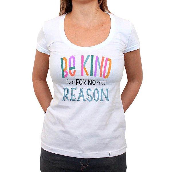 Be Kind For No Reason - Camiseta Clássica Feminina