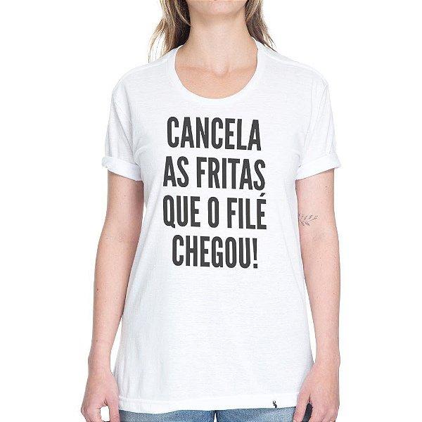 Cancela as Fritas Que o Filé Chegou - Camiseta Basicona Unissex