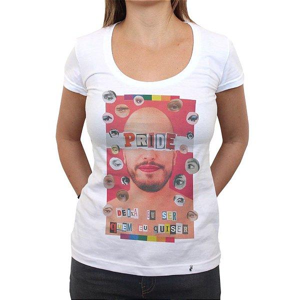 Deixa Eu Ser Quem Eu Quiser - Camiseta Clássica Feminina