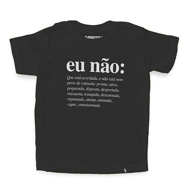 Eu Não (feminino) - Camiseta Clássica Infantil