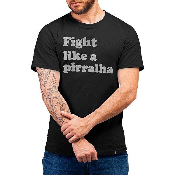 Fight Like a Pirralha - Camiseta Basicona Unissex