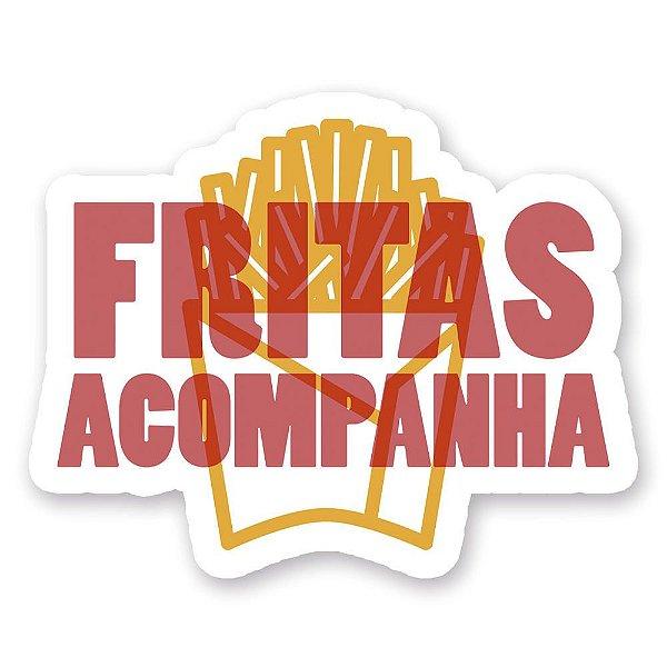 Fritas Acompanha - Adesivo de Vinil