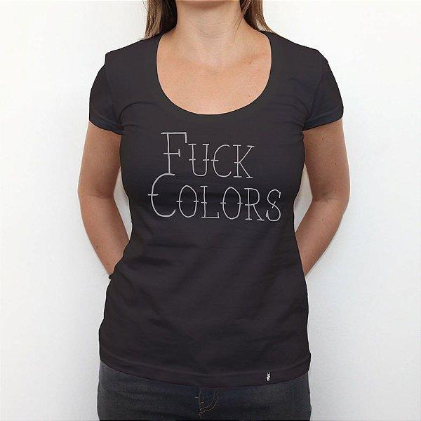Fuck Colors - Camiseta Clássica Feminina