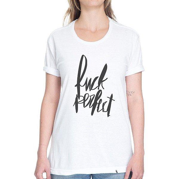 Fuck Perfect - Camiseta Basicona Unissex