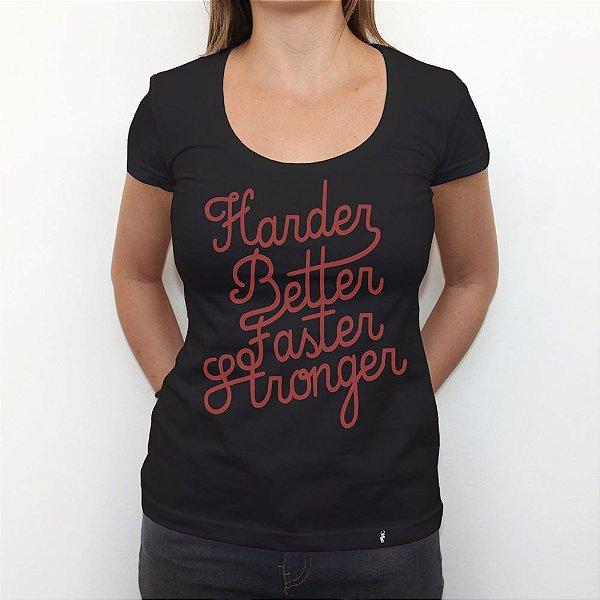 Harder Better Faster Stronger - Camiseta Clássica Feminina