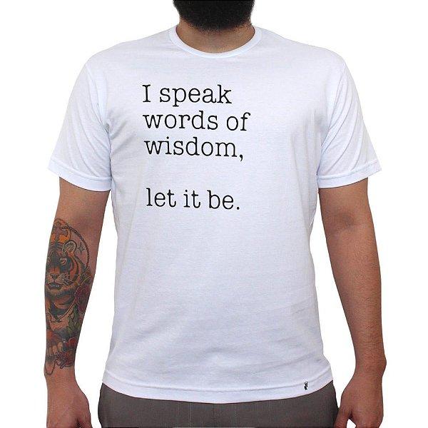 I Speak Words of Wisdom - Camiseta Clássica Masculina