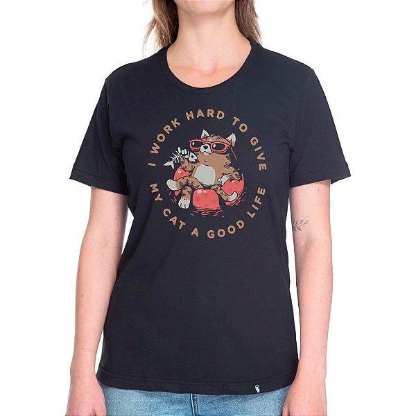 I Work Hard To Give My Cat a Good Life - Camiseta Basicona Unissex