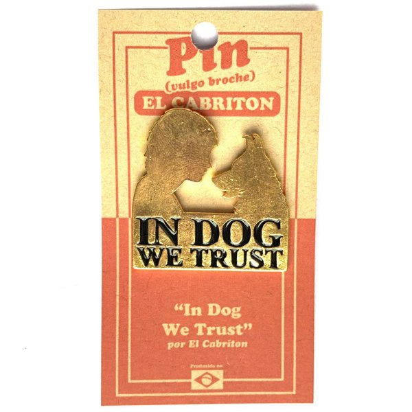 In Dog We Trust - Pin