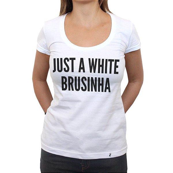 Just a White Brusinha - Camiseta Clássica Feminina