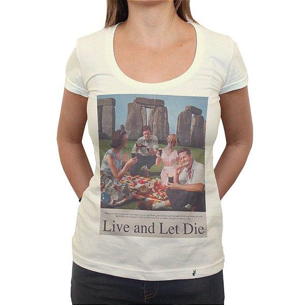Live and Let Die - Camiseta Clássica Feminina